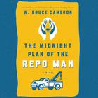 The Midnight Plan of the Repo Man by Zachary Mason, W. Bruce Cameron