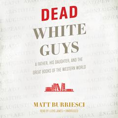 Dead White Guys by Matt Burriesci