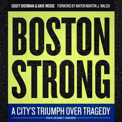 Boston Strong by Casey Sherman, Dave Wedge