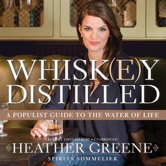 Whiskey Distilled by Heather Greene