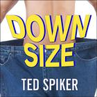 Down Size by Ted Spiker