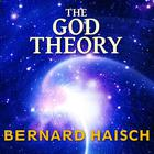 The God Theory by Bernard Haisch