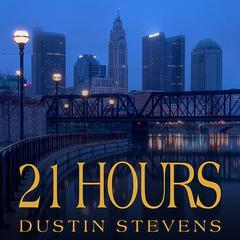 21 Hours by Dustin Stevens