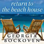 Return to the Beach House by Georgia Bockoven