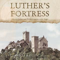 Luther's Fortress by James Reston Jr.