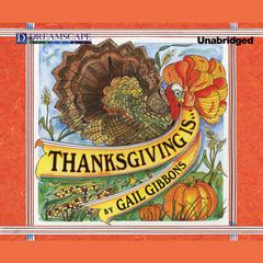Thanksgiving Is … by Gail Gibbons