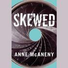 Skewed by Anne McAneny