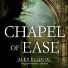 Chapel of Ease by Alex Bledsoe