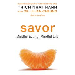 Savor by Thich Nhat Hanh, Dr. Lilian Cheung