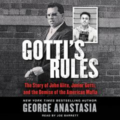 Gotti's Rules by George Anastasia