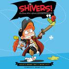 Shivers!: The Pirate Who's Afraid of Everything by Annabeth Bondor-Stone, Connor White