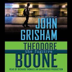 Theodore Boone: The Fugitive by John Grisham