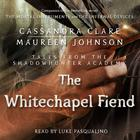 The Whitechapel Fiend by Cassandra Clare, Maureen Johnson