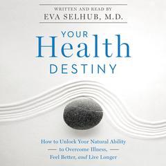Your Health Destiny by Eva M. Selhub