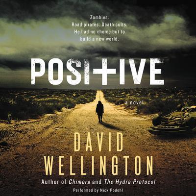 Positive by David Wellington