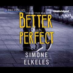 Better Than Perfect by Simone Elkeles