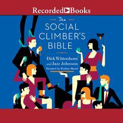 The Social Climber's Bible by Dirk Wittenborn, Jazz Johnson
