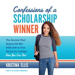 Confessions of a Scholarship Winner by Kristina Ellis