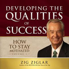 How to Stay Motivated, Vol. 1 by Zig Ziglar
