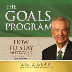 How to Stay Motivated, Vol. 3 by Zig Ziglar