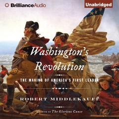 Washington's Revolution by Robert Middlekauff