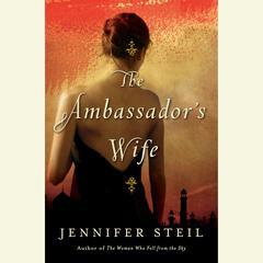 The Ambassador's Wife by Jennifer Steil