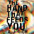 The Hand That Feeds You by A. J. Rich