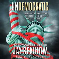 Undemocratic by Jay Sekulow