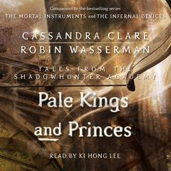 Pale Kings and Princes by Cassandra Clare, Robin Wasserman