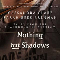 Nothing but Shadows by Cassandra Clare, Sarah Rees Brennan
