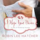 I Hope You Dance by Zondervan, Robin Lee Hatcher