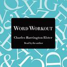 Word Workout by Charles Harrington Elster, Paul Doiron