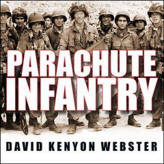 Parachute Infantry by David Kenyon Webster