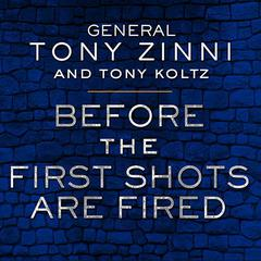 Before the First Shots Are Fired by Tony Zinni, Tony Koltz