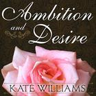 Ambition and Desire by Kate Williams