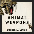 Animal Weapons by Douglas J. Emlen