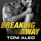 Breaking Away by Toni Aleo