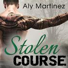 Stolen Course by Aly Martinez