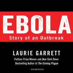 Ebola by Laurie Garrett