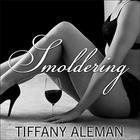 Smoldering by Tiffany Aleman