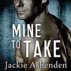 Mine to Take by Jackie Ashenden
