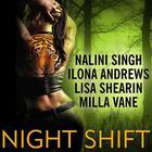 Night Shift by Nalini Singh, Ilona Andrews, Lisa Shearin, Milla Vane