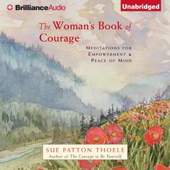 The Woman's Book of Courage by Sue Patton Thoele
