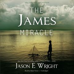 The James Miracle, Tenth Anniversary Edition by Jason F. Wright