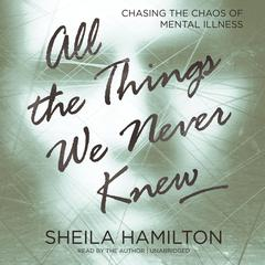 All the Things We Never Knew by Sheila Hamilton