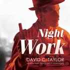 Night Work by David C. Taylor
