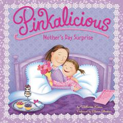 Pinkalicious: Mother's Day Surprise by Victoria Kann