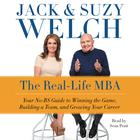 The Real-Life MBA by Jack Welch, Suzy Welch