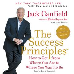 The Success Principles, 10th Anniversary Edition by Jack Canfield, Janet Switzer
