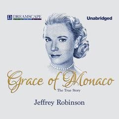 Grace of Monaco by Jeffrey Robinson